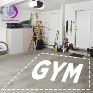 get fit without the gym, garage gym, stay at home mom gym, home gym