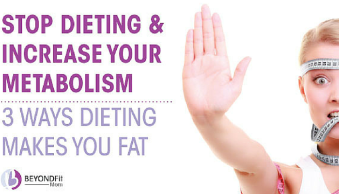 {Increase Your Metabolism} 3 Ways Dieting Makes You Fat