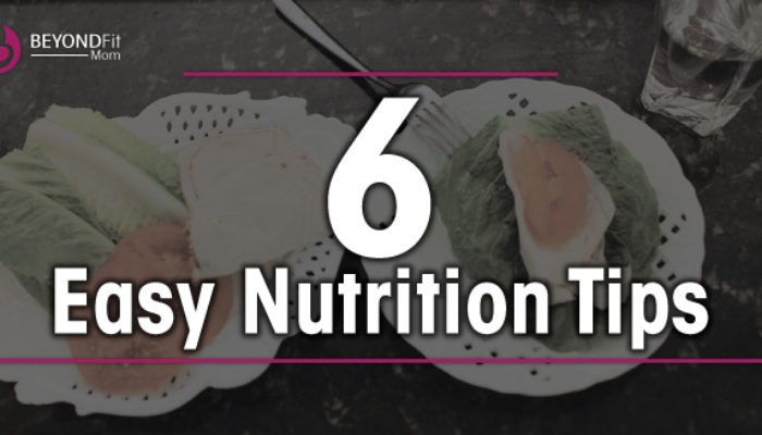 easy nutrition tips for moms, nutrition for moms, fit mom