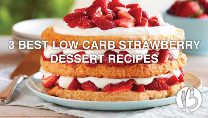 3 Best Low Carb Strawberry Dessert Recipes