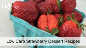 low carb strawberry dessert, healthy strawberry dessert recipe, strawberry recipes