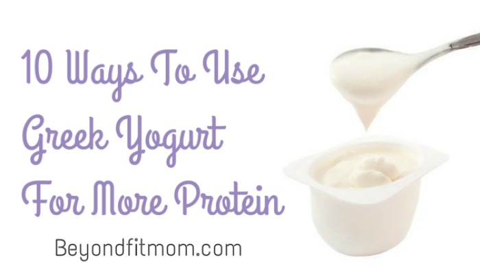 10 Ways to Use Greek Yogurt to Get More Protein