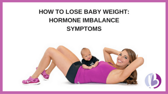 fit moms, lose baby weight, hormones, fat loss for moms