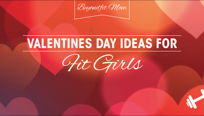 Valentine's Day Gift Ideas for Fit Girls