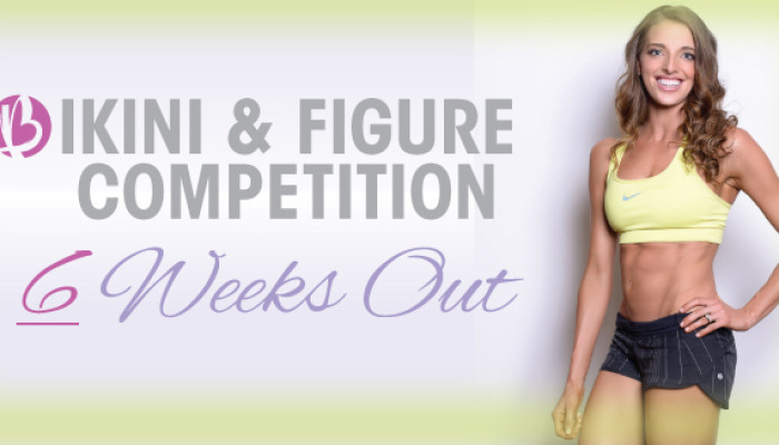 6 Weeks Out – Bikini Competition Workouts