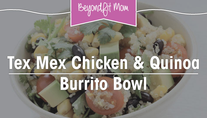 easy lunch, chicken recipe, quinoa recipe, burrito bowl