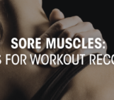Sore Muscles:  4 Tips for Workout Recovery