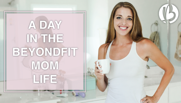 a day in the life of a fit mom, mom life, fit mom life