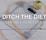 ditch the diet, diet perfectionist, fit moms