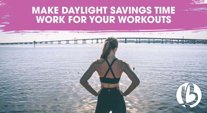 fit moms, daylight savings time, workouts