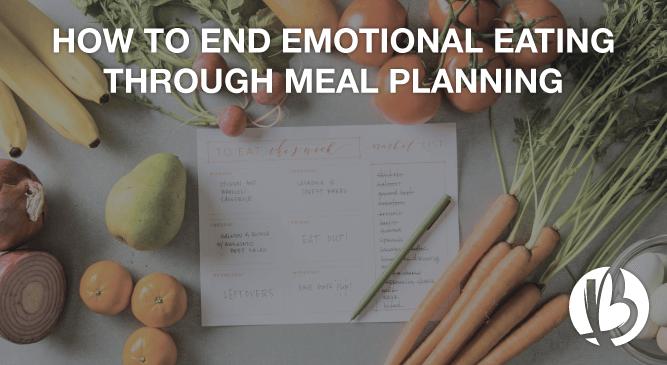 Fit moms, fat loss for moms, meal planning, end emotional eating