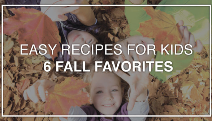 Easy Recipes for Kids: 6 Fall Favorites
